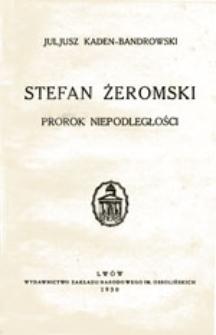 Stefan Żeromski: prorok niepodległości