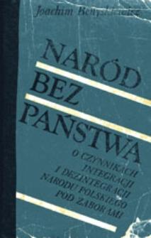 Naród bez państwa: o czynnikach integracji i dezintegracji narodu polskiego pod zaborami