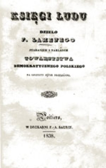 Księgi ludu: dzieło F. Lamenego nakładem Towarzystwa Demokratycznego Polskiego na ojczysty język przełożone