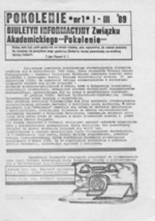 Pokolenie: biuletyn informacyjny Związku Akademickiego POKOLENIE, nr 1 (I-III '89)