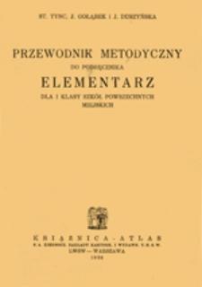 Przewodnik metodyczny do podręcznika Elementarz dla I klasy szkół powszechnych miejskich