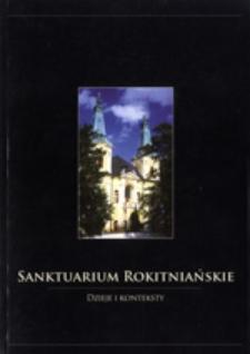 Sanktuarium rokitniańskie: dzieje i konteksty