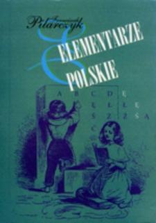 Elementarze polskie od ich XVI-wiecznych początków do II wojny światowej : próba monografii księgoznawczej