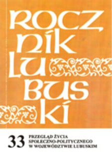 Rocznik Lubuski (t. 33, cz. 2): Przegląd życia społeczno-politycznego w województwie lubuskim: z dorobku zielonogórskiego środowiska politologicznego