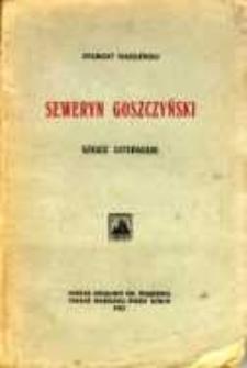 Seweryn Goszczyński: szkice literackie