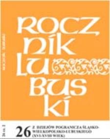 Rocznik Lubuski (t. 26, cz. 2): Szlachta pogranicza śląsko-wielkopolsko-lubuskiego (XVI-XVIII wiek)