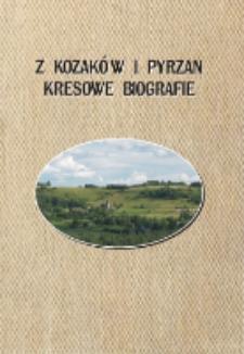 Z Kozaków i Pyrzan: kresowe biografie