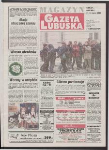 Gazeta Lubuska : magazyn R. XLVI [właśc. XLVII], nr 68 (21/22 marca 1998). - Wyd 1