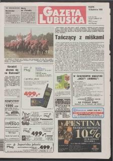 Gazeta Lubuska R. XLVI [właśc. XLVII], nr 85 (10 kwietnia 1998). - Wyd 1
