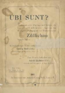 Ubi sunt?: Verzeichnis aller Zöglinge und Schüler, die von 1763-1768 und von 1782 - April 1911 das Königliche Pädagogium und Waisenhaus bei Züllichau besucht haben