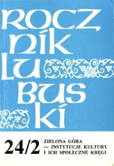Rocznik Lubuski (t. 24, cz. 2): Zielona Góra - instytucje kultury i ich społeczne kręgi - spis treści