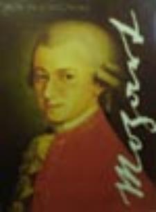"""""""Cud, który z łaski Boga narodził się w Salzburgu"""" - 250 rocznica urodzin Wolfganga Amadeusza Mozarta- wystawa (październik - listopad 2006)"""