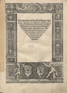 Sermones d[omi]nicales super epistolas Pauli partis Estiualis: celeberrimi et omniu[m] excelle[n]tissimi p[re]dicatoris patris ...