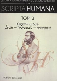 Zeszyty Naukowe Uniwersytetu Zielonogórskiego: Seria Scripta Humana, t. 3: Eugeniusz Sue: życie - twórczość - recepcja - spis treści