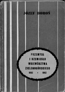 Przemysł i rzemiosło województwa zielonogórskiego w latach 1862-1962
