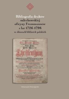 Bibliografia druków sulechowskiej oficyny Frommannów z lat 1726-1798 w zbiorach bibliotek polskich