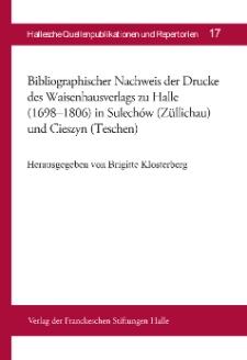 Bibliographischer Nachweis der Drucke des Waisenhausverlags zu Halle (1698-1806) in Sulechów (Züllichau) und Cieszyn (Teschen)