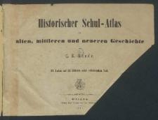 Historischer Schul-Atlas zur alten, mittleren und neueren Geschichte : 84 Karten auf 28 Blattern nebst erlauterndem Text [Dokument kartograficzny]