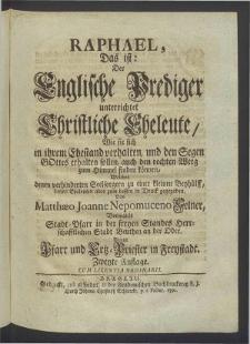 Funffzig Lehrreiche Hochzeits-Predigen, zum Trost Neu angehender Christlichen Eheleuten: Tl. 2, Raphael