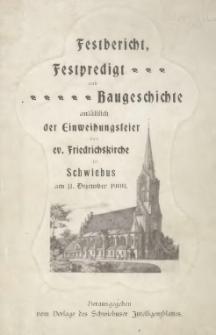 Festbericht, Festpredigt und Baugeschichte anläßlich der Einweihungsfeier der ev. Friedrichskirche zu Schwiebus am 11 Dezember 1900