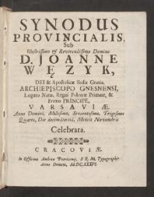 Synodus Provincialis Sub Illustrissimo et Reverendissimo Domino D. Joanne Węzyk ... Archiepiscopo Gnesnensi [...]