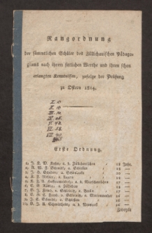 Rangordnung der sämmtlichen Schüler des Züllichauischen Pädagogiums nach ihrem sittlichen Werthe und ihren schon erlangten Kenntnissen, zufolge der Prüfung zu Ostern 1814