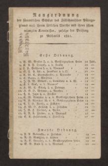 Rangordnung der sämmtlichen Schüler des Züllichauischen Pädagogiums nach ihrem sittlichen Werthe und ihren schon erlangten Kenntnissen, zufolge der Prüfung zu Michaelis 1821