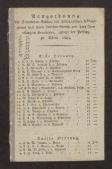 Rangordnung der sämmtlichen Schüler des Züllichauischen Pädagogiums nach ihrem sittlichen Werthe und ihren schon erlangten Kenntnissen, zufolge der Prüfung zu Ostern 1823
