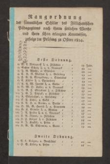 Rangordnung der sämmtlichen Schüler des Züllichauischen Pädagogiums nach ihrem sittlichen Werthe und ihren schon erlangten Kenntnissen, zufolge der Prüfung zu Ostern 1824