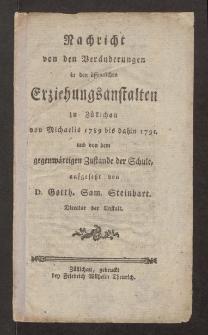 Nachricht von den Veränderungen in den öffentlichen Erziehungsanstalten zu Züllichau von Michaelis 1789 bis dahin 1791 und von dem gegenwärtigen Zustande der Schule