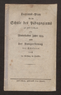 Lections-Plan für die Schule des Pädagogiums zu Züllichau im Winterhalben Jahre 1811/12