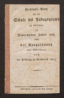 Lections-Plan für die Schule des Pädagogiums zu Züllichau im Winterhalben Jahre 1813/14