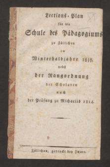 Lections-Plan für die Schule des Pädagogiums zu Züllichau im Winterhalbjahre 1814/15