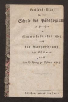 Lections-Plan für die Schule des Pädagogiums zu Züllichau im Sommerhalbjahre 1815
