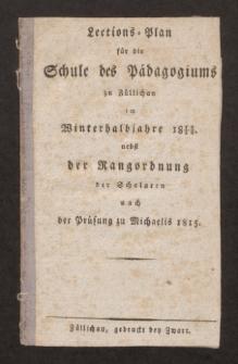 Lections-Plan für die Schule des Pädagogiums zu Züllichau im Winterhalbjahre 1815/16