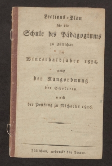 Lections-Plan für die Schule des Pädagogiums zu Züllichau im Winterhalbjahre 1816/17