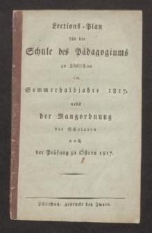 Lections-Plan für die Schule des Pädagogiums zu Züllichau im Sommerhalbjahre 1817