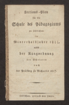 Lections-Plan für die Schule des Pädagogiums zu Züllichau im Winterhalbjahre 1817/18