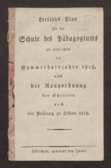 Lections-Plan für die Schule des Pädagogiums zu Züllichau im Sommerhalbjahre 1818
