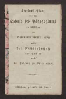 Lections-Plan für die Schule des Pädagogiums zu Züllichau im Sommerhalbjahre 1819