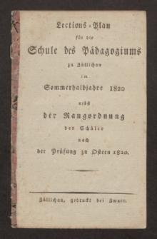 Lections-Plan für die Schule des Pädagogiums zu Züllichau im Sommerhalbjahre 1820