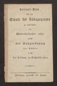 Lections-Plan für die Schule des Pädagogiums zu Züllichau im Winterhalbjahre 1820/21