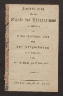 Lections-Plan für die Schule des Pädagogiums zu Züllichau im Sommerhalbjahre 1821