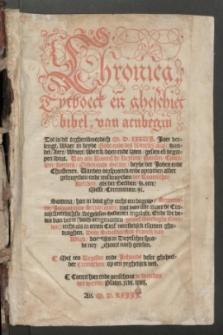 Chronica, Tytboeck en gheschiet bibel, van aenbegin Tot in dit teghenwoordich M. D. XXXUJ. Jaer verlengt.[...]