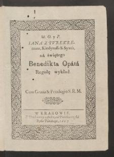 W. O. Y. P. Iana Z Tvrekrematu, Kardynała S. Syxta, na świętego Benedikta Opata Regułę wykład