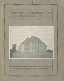 Festschrift zur Einweihungs- Feier des neuen Klassengebäudes am 13. und 14. August 1911