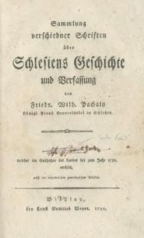 Sammlung Verschiedener Schriften über Schlesiens Geschichte und Verfassun