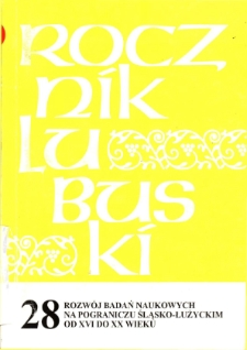 Rocznik Lubuski (t. 28, cz. 1): Rozwój badań naukowych na pograniczu śląsko-łużyckim od XVI do XX wieku - spis treści