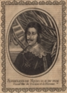 Ferdinand de Medicis II du nom Grand Duc de Toscane et de Florence