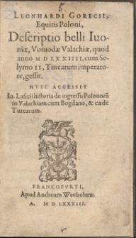 Leonhardi Gorecii ... Descriptio belli Iuoniae, Voiuodae Valachiae, quod anno M D LXXIIII [1574], cum Selymo II, Turcarum imperatore, gessit